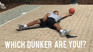 The Different Types Of DUNKERS..