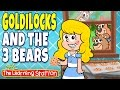 Goldilocks and the Three Bears ♫  Fairy Tales ♫ Story Time for Kids by The Learning Station