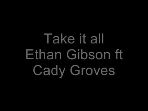 Take it All by Cady Groves ft Ethan Gibson LYRICS