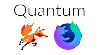 Firefox Quantum - The Future of Firefox is Bright!