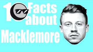 Macklemore Fun Facts