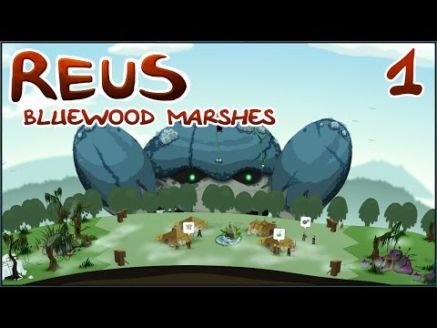Reus || BLUEWOOD MARSHES || Episode #1