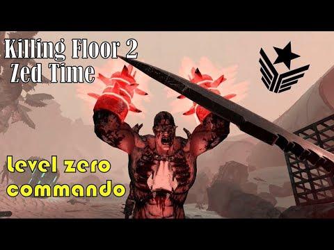 Killing Floor 2 | Weekly Outbreak Zed Time | Lvl 0 Commando Challenge!