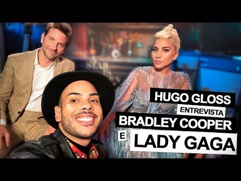 Hugo Gloss entrevista Lady Gaga e Bradley Cooper sobre  Nasce Uma Estrela
