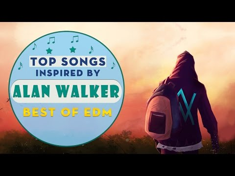 Top Songs Inspired by Alan Walker | Best of EDM Alan Walker Styles | Alan Walker Music 2017