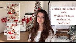 einfach und schnell tolle Weihnachtsfotos machen und bearbeiten