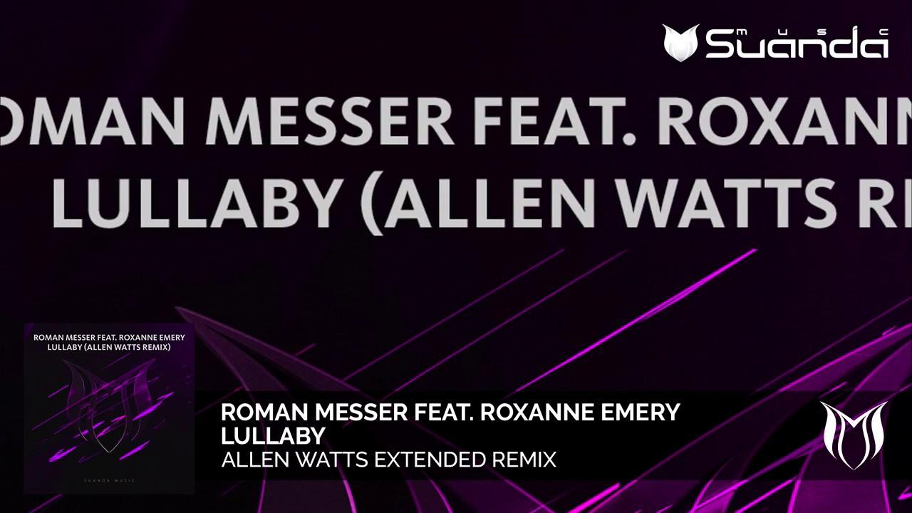 Roman Messer feat. Roxanne Emery - Lullaby (Allen Watts Extended Mix)