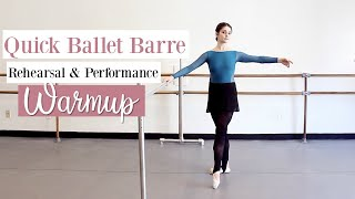 Quick Ballet Barre | Rehearsal & Performance Warmup | Kathryn Morgan