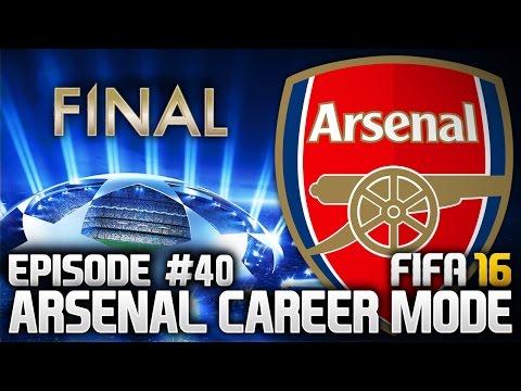 FIFA 16: ARSENAL CAREER MODE #40 - CHAMPIONS LEAGUE FINAL!