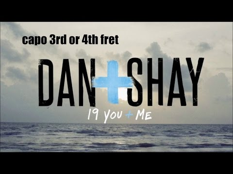 19 you and me dan and shay lyrics and chords