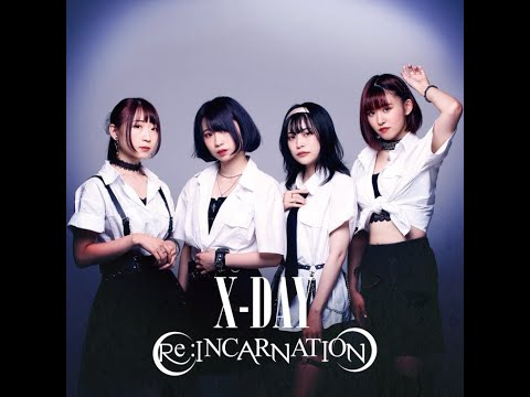 Re:INCARNATION – X-DAY