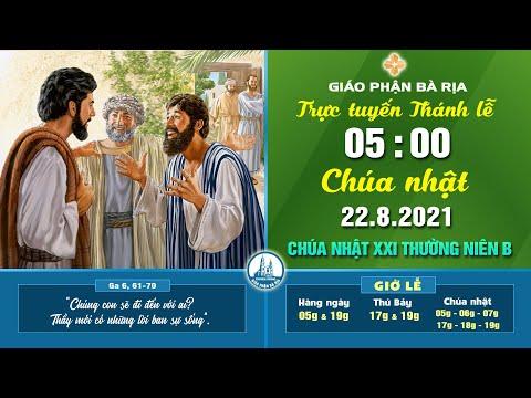 (WGPBR) TRỰC TUYẾN THÁNH LỄ -- 05g - CHÚA NHẬT - 22.8.2021 - TUẦN XXI THƯỜNG NIÊN