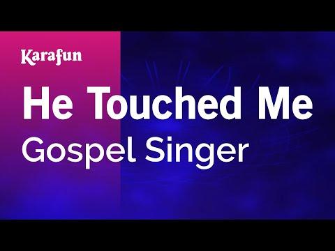Karaoke He Touched Me - Gospel Singer *
