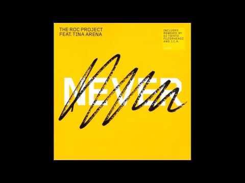 The Roc Project Feat. Tina Arena - Never (Filterheadz Luv Tina Remix) [HQ]