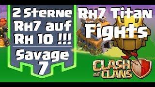 [312] 2 Sterne Rh7 auf Rh10 mit Infernos ! Rh7 in Titan Fights aus Savage 7 ! Clash of Clans COC