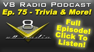 V8 Radio Podcast FULL EPISODE 75 - Why are LS Engine Swaps So Popular?  Trivia, Forums, and More!