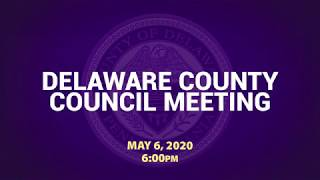 May 6, 2020 Delaware County Council Meeting