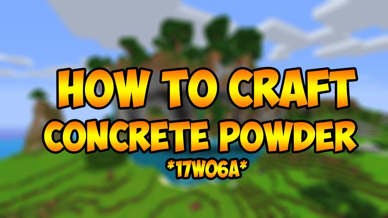 Minecraft 1 12 17w06a How To Craft Make Colored Concrete Powder