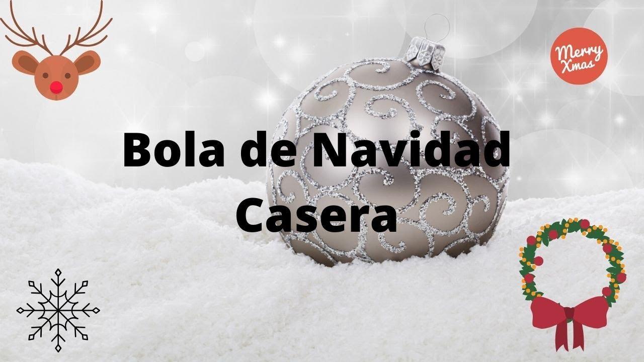 COMO HACER UNA BOLA DE NAVIDAD CASERA EN 5 MINUTOS