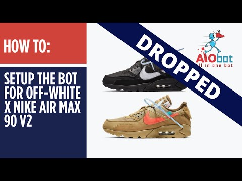 new style 60bd6 bbdeb AIO Bot V2 Shopify - How to setup the bot for Off White x Nike Air Max 90!