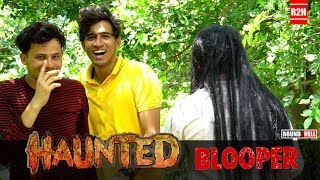 HAUNTED | Blooper | Round2hell | R2h