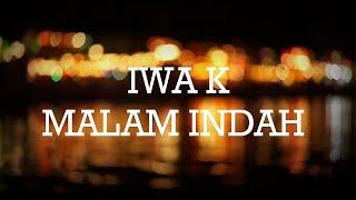 Iwa K - Malam Indah |Lyrics