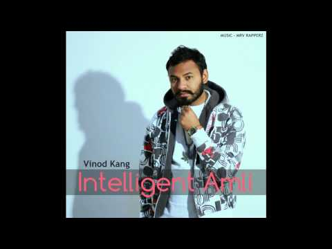 Intelligent Amli - Vinod Kang (Music - MRV Rapperz ) | New punjabi song 2015