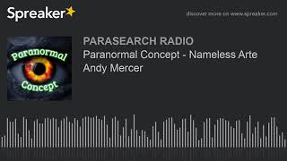 Paranormal Concept - Nameless Arte Andy Mercer