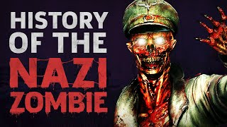 The History Of Nazi Zombies