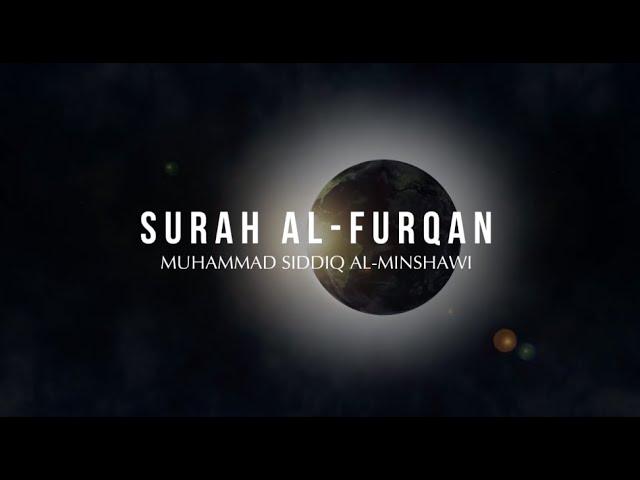 Surah Al-Furqan (21-33) - Muhammad Siddiq Al-Minshawi