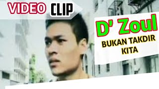 D'Zoul - Bukan Takdir Kita.mp4
