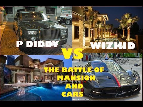 2019 Wizkid vs P Diddy [ 2019 the battle of mansion and cars, networth,  inside and outside]