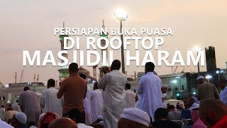 menjelang buka puasa di lantai paling atas Masjidil Haram Mekkah