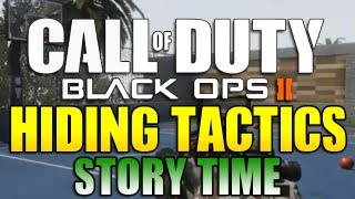"Black Ops 2 - Hiding Tactics ""STORY TIME"" (Hiding Tactics FAIL, Black Ops 2 Trolling)"