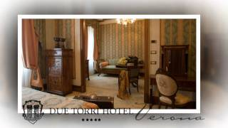 Due Torri Hotel Verona - Hotel 5 stelle lusso - Camere & Suite