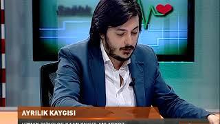 Ayrılık Kaygısı  Uzman Psikolog Kaan Yavuz ASTV