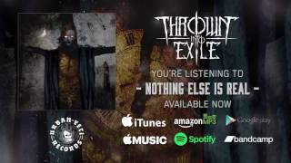 Download Thrown Into Exile - Nothing Else is Real (Official Album Stream) MP3 song and Music Video