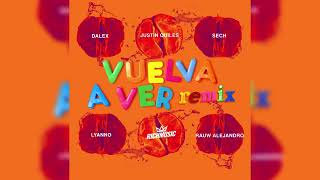 Volver a ver remix dalex ft lyanno+justin quiles +sech,ruw alejandro