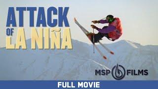 Full Movie: Attack of La Niña - Sean Pettit, Mark Abma, Ingrid Backstrom [HD]