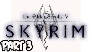 Elder Scrolls V: Skyrim Walkthrough - Part 3 - Let It Snow! (Xbox 360/PS3/PC Gameplay)