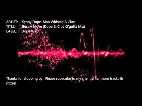 Kenny Dope, Man Without A Clue - Bust A Move (Dope & Clue O'gutta Mix)