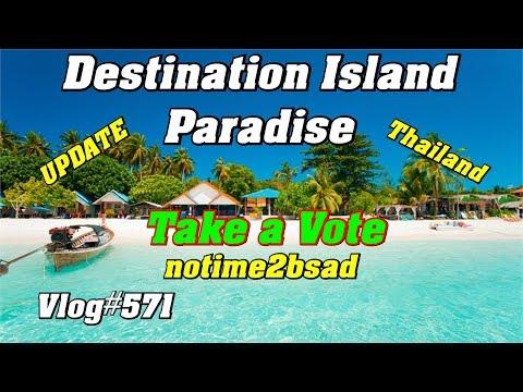 Destinatin Island Paradise, Thailand Adventure Update