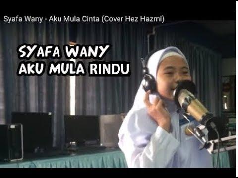 Syafa Wany - Aku Mula Rindu (Cover Hez Hazmi)