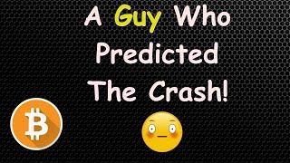 A Guy Who Predicted The Bitcoin Crash!