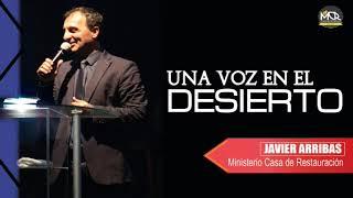 Una Voz En El Desierto L Prédicas Pastor Javier Arribas