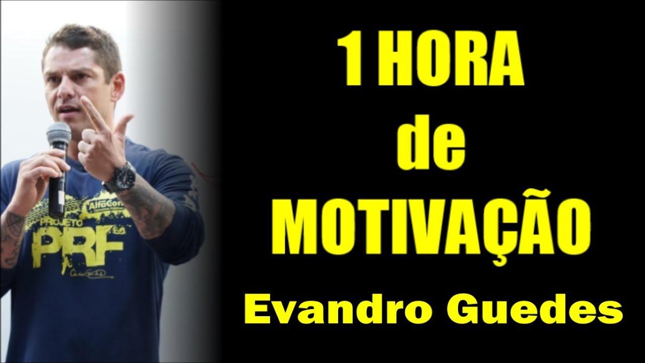1 Hora De Motivação Com Evandro Guedes