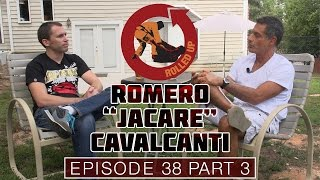 Rolled Up Episode 38 part 3 of 3 with Romero Jacare Cavalcanti