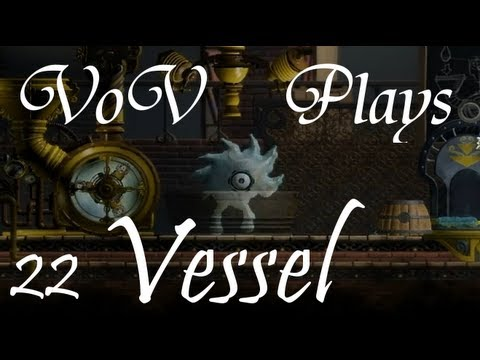 VoV Plays Vessel! - Part 22: You Shall Not Pass