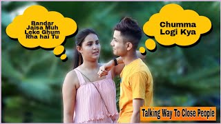 Talking Way To Close People Prank By _❤️Shelly Sharma