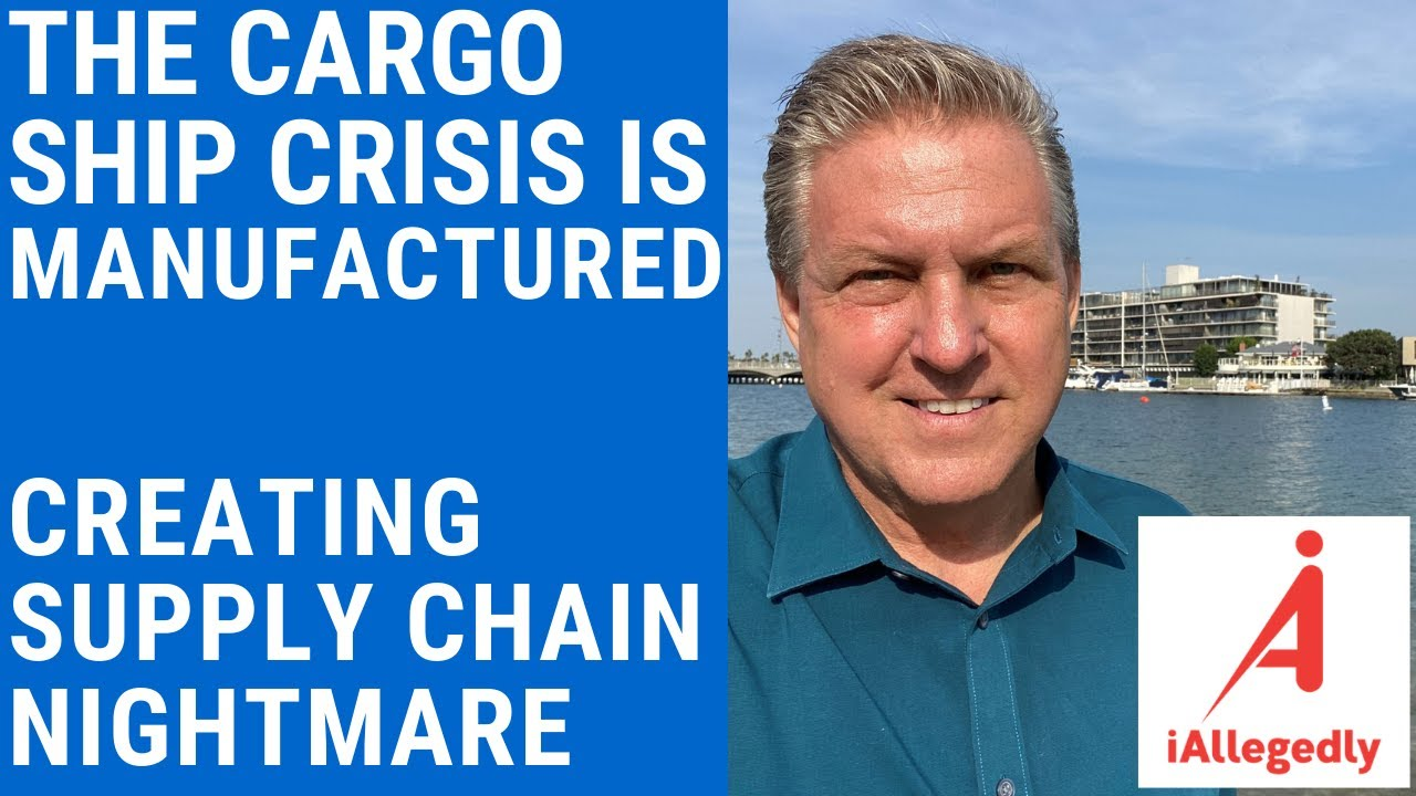 The Cargo Ship Crisis is Manufactured – Creating Supply Chain Nightmare